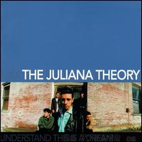 Understand This Is a Dream - The Juliana Theory