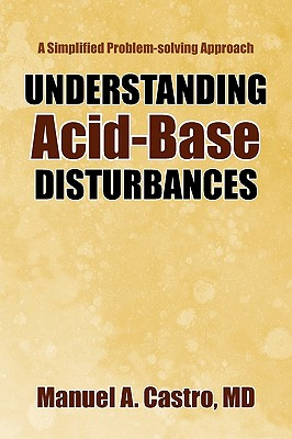 Understanding Acid-Base Disturbances - Castro, Manuel A MD
