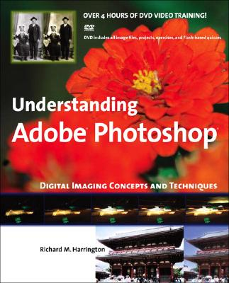 Understanding Adobe Photoshop: Digital Imaging Concepts and Techniques - Harrington, Richard