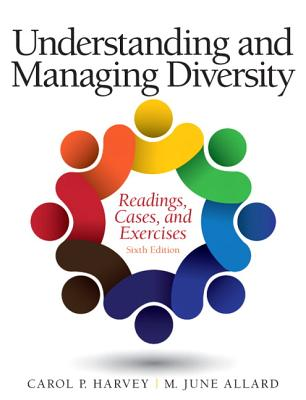 Understanding and Managing Diversity: Readings, Cases, and Exercises - Harvey, Carol, and Allard, M. June