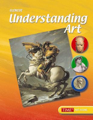 Understanding Art, Student Edition - McGraw-Hill