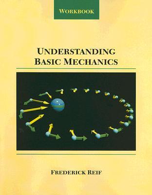 Understanding Basic Mechanics: Workbook - Reif, Frederick
