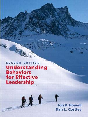 Understanding Behaviors for Effective Leadership - Howell, Jon, and Costley, Dan