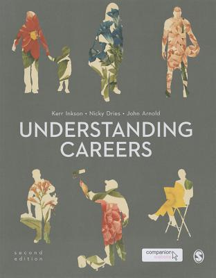 Understanding Careers - Inkson, Kerr, Professor, and Dries, Nicky, and Arnold, John, Professor