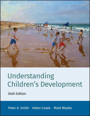 Understanding Children's Development - Smith, Peter K, Professor, and Cowie, Helen, and Blades, Mark