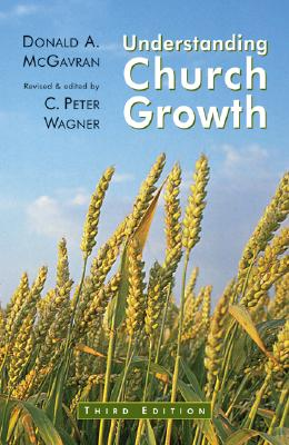 Understanding Church Growth - McGavran, Donald Anderson, and Wagner, C Peter, PH.D. (Editor)