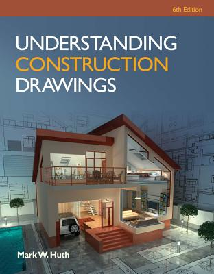 Understanding Construction Drawings with Drawings - Huth, Mark