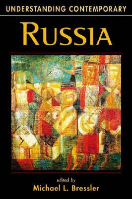 Understanding Contemporary Russia - Bressler, Michael L
