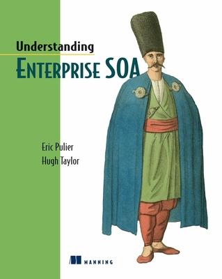 Understanding Enterprise Soa - Pulier, Eric, and Taylor, Hugh