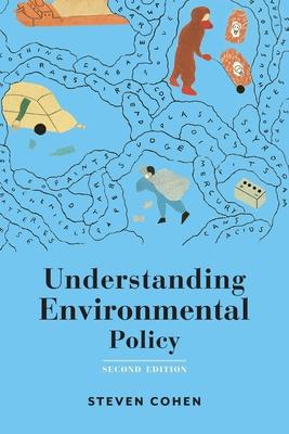 Understanding Environmental Policy - Cohen, Steven