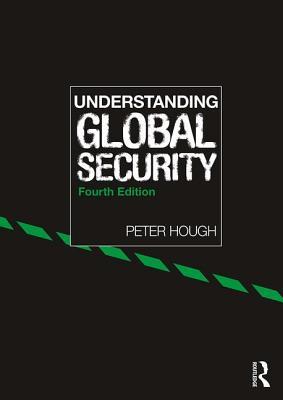 Understanding Global Security - Hough, Peter