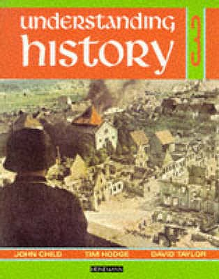 Understanding History Book 3 (Britain and the Great War, Era of the 2nd World War) - Child, John, and Taylor, David, and Hodge, Tim