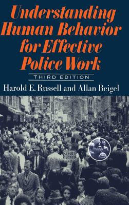 Understanding Human Behavior for Effective Police Work: Third Edition - Russell, Harold E, and Beigel, Allan