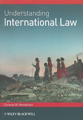 Understanding International Law - Henderson, Conway W