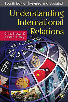Understanding International Relations - Brown, Chris, and Ainley, Kirsten