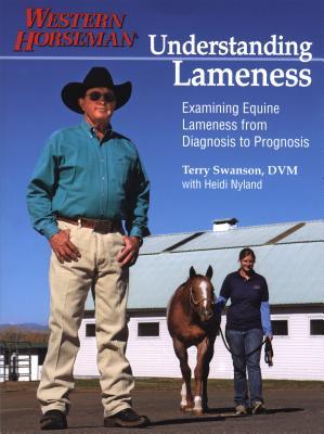 Understanding Lameness: Examining Equine Lameness from Diagnosis to Prognosis - Swanson, Terry, and Nyland, Heidi