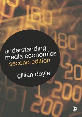 Understanding Media Economics - Doyle, Gillian