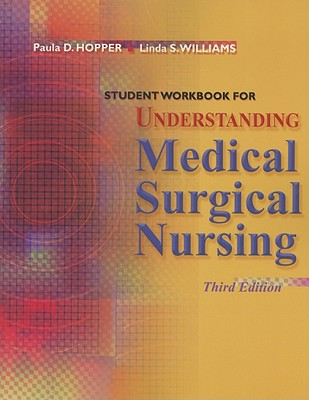 Understanding Medical Surgical Nursing - Hopper, Paula D, Msn, RN, CNE, and Williams, Linda S, Msn, RN