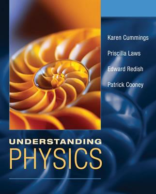 Understanding Physics - Cummings, Karen, and Laws, Priscilla W, and Redish, Edward F