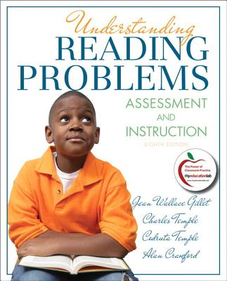 Understanding Reading Problems: Assessment and Instruction Plus Myeducationlab with Pearson Etext -- Access Card Package - Gillet, Jean A, and Temple, Charles A, and Temple, Codruta N
