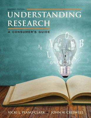 Understanding Research: A Consumer's Guide, Enhanced Pearson Etext -- Access Card - Plano Clark, Vicki L, Dr., and Creswell, John W, Dr.