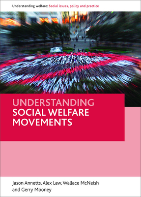 Understanding Social Welfare Movements - Annetts, Jason