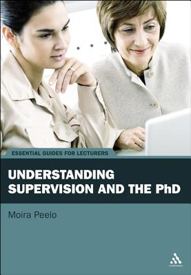 Understanding Supervision and the PhD - Peelo, Moira