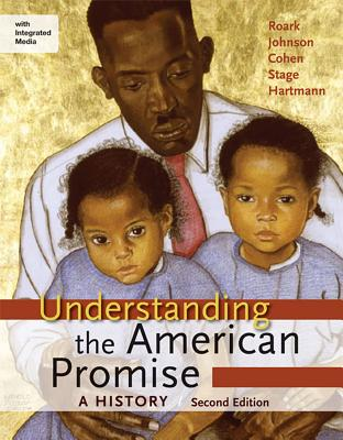 Understanding the American Promise: A History, High School Edition: A Brief History - Roark, James L, and Johnson, Michael P, and Cohen, Patricia Cline