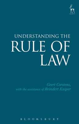 Understanding the Rule of Law - Corstens, Geert, and Kuiper, Reindert, and Mills, Annette (Translated by)