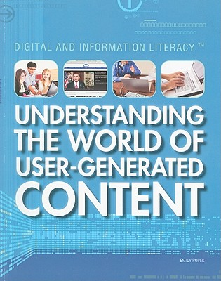 Understanding the World of User-Generated Content - Popek, Emily