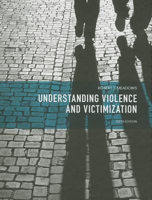 Understanding Violence and Victimization - Meadows, Robert J.