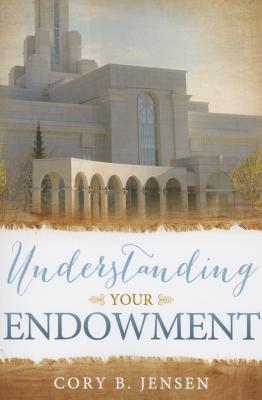 Understanding Your Endowment - Jensen, Cory B