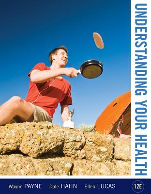 Understanding Your Health - Payne, Wayne Hahn, and Hahn, Dale, and Lucas, Ellen