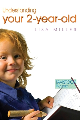 Understanding Your Two-Year-Old - Miller, Lisa