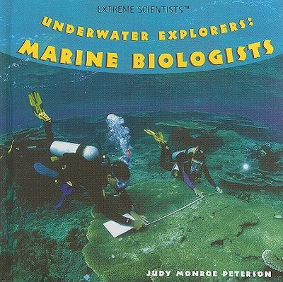 Underwater Explorers: Marine Biologists - Peterson, Judy Monroe