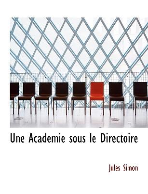 Une Academie Sous Le Directoire - Simon, Jules
