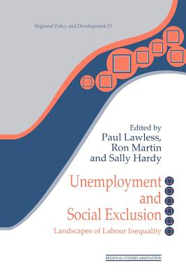 Unemployment and Social Exclusion: Landscapes of Labour Inequality and Social Exclusion - Lawless