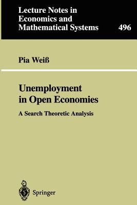 Unemployment in Open Economies: A Search Theoretic Analysis - Weib, Pia, and Weiss, Pia, and Weib, P