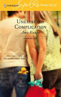 Unexpected Complication - Knupp, Amy