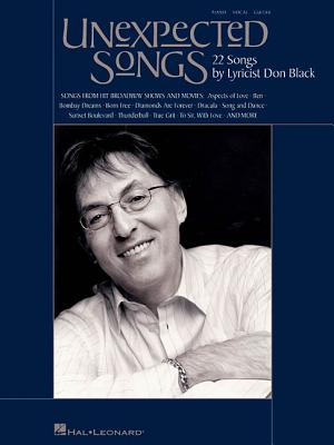 Unexpected Songs: 22 Songs by Lyricist Don Black - Black, Don (Composer)