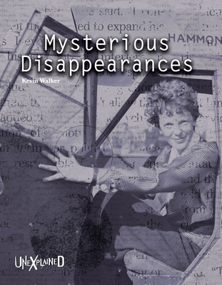 Unexplained Mysterious Disappearances - Walker, Kevin