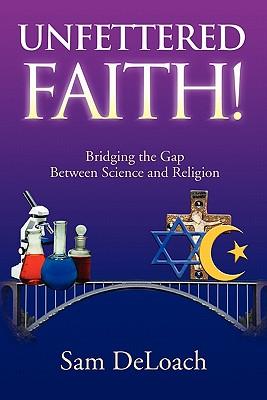 Unfettered Faith! - Deloach, Sam