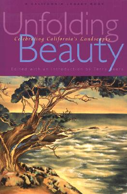 Unfolding Beauty: Celebrating California's Landscapes - Beers, Terry (Editor)