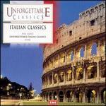 Unforgettable Classics: Italian Classics - Alfredo Kraus (vocals); Ameral Gunson (mezzo-soprano); Anthony Rolfe Johnson (tenor); Charles Brett (alto);...