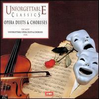 Unforgettable Classics: Opera Duets and Choruses - Carlo del Monte (tenor); Danielle Millet (mezzo-soprano); Delia Wallis (soprano); Eberhard Wächter (baritone);...