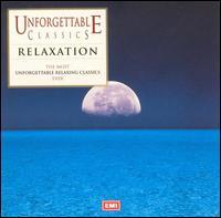 Unforgettable Classics: Relaxation - Academy of St. Martin-in-the-Fields; Bob Chilcott (treble); Christian Ferras (violin); Hugh Bean (violin);...