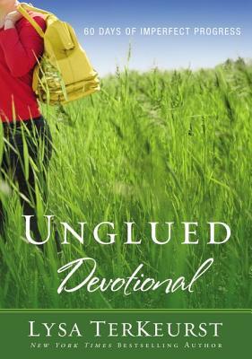 Unglued Devotional: 60 Days of Imperfect Progress - Zondervan Publishing, and TerKeurst, Lysa