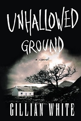 Unhallowed Ground - White, Gillian