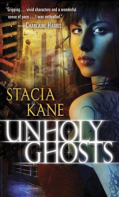 Unholy Ghosts - Kane, Stacia