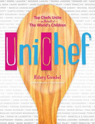 Unichef: Top Chefs Unite in Support of The World's Children - Gumbel, Hilary, and Kaye, Danny, and Stein, Caryl